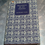 Companion book club Boldness be my friend by Richard Pape 1954 hardback book
